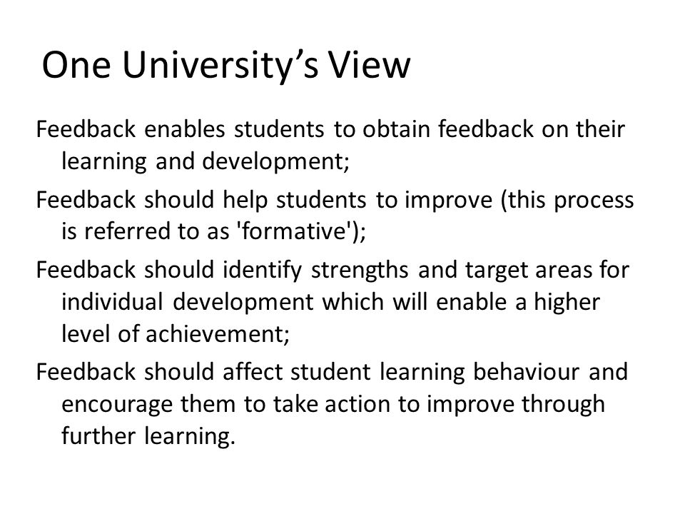One University's View Feedback enables students to obtain feedback on their learning and development;