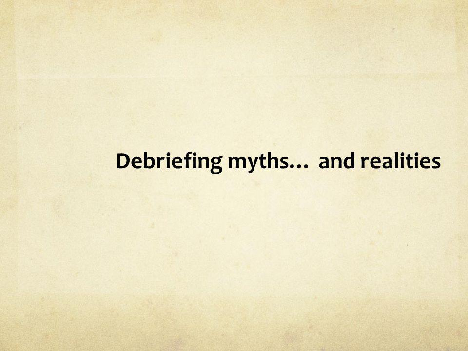 Debriefing myths… and realities