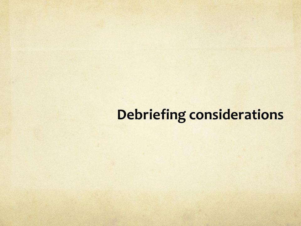 Debriefing considerations
