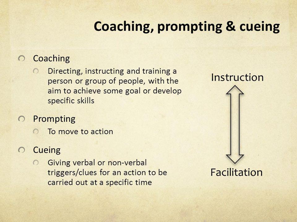 Coaching, prompting & cueing