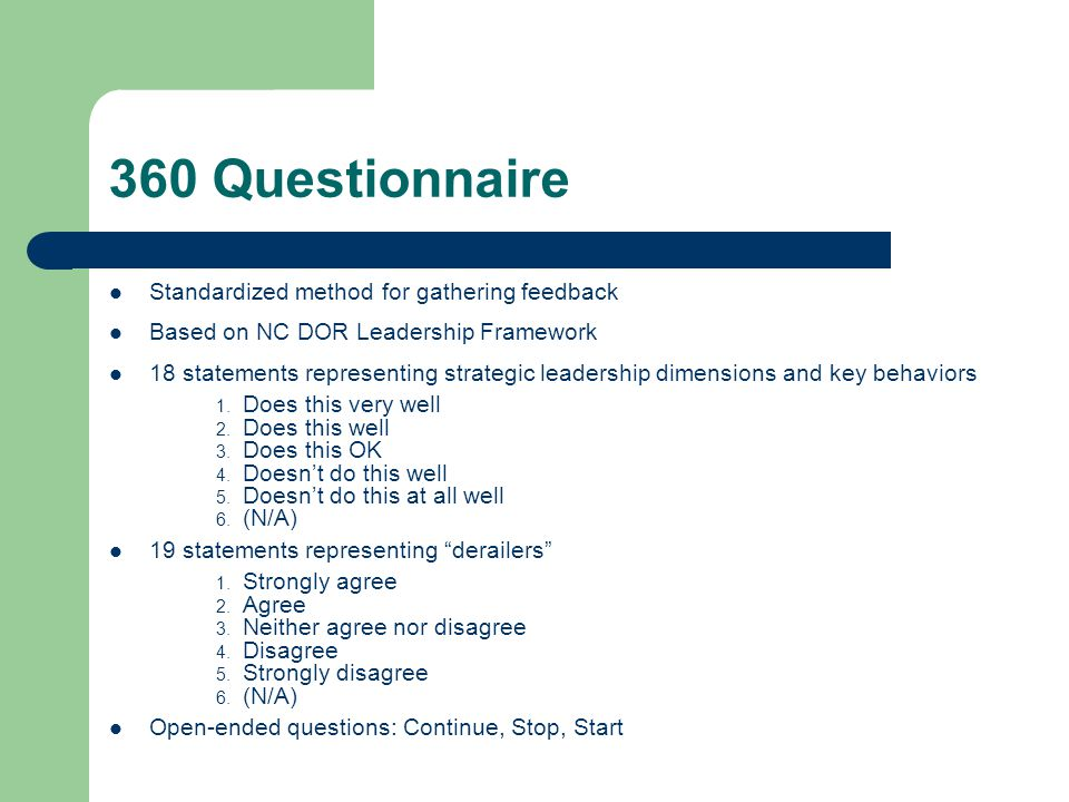 360 Questionnaire Standardized method for gathering feedback