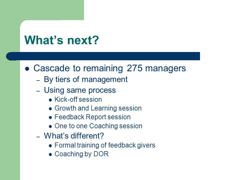 What's next Cascade to remaining 275 managers By tiers of management