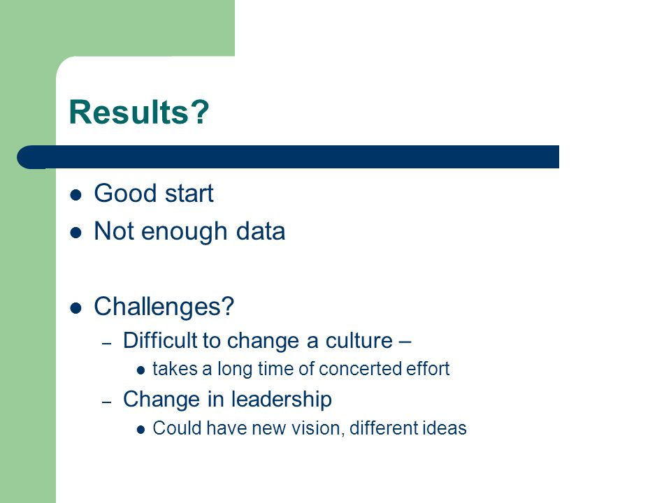 Results Good start Not enough data Challenges