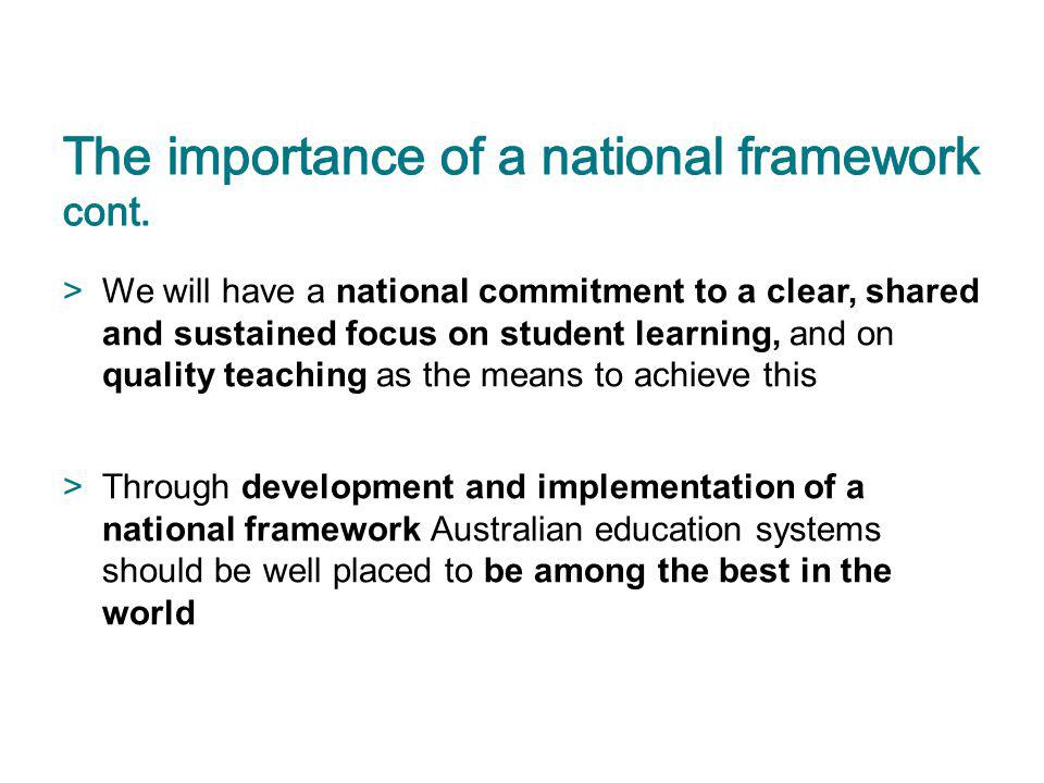 The importance of a national framework cont.