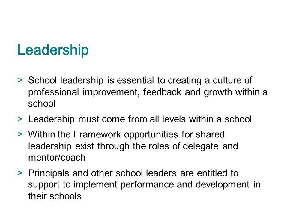 Leadership School leadership is essential to creating a culture of professional improvement, feedback and growth within a school.