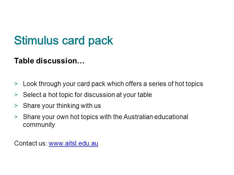 Stimulus card pack Table discussion…
