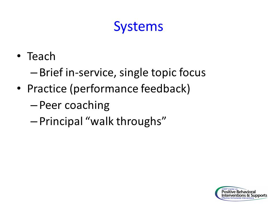 Systems Teach Brief in-service, single topic focus