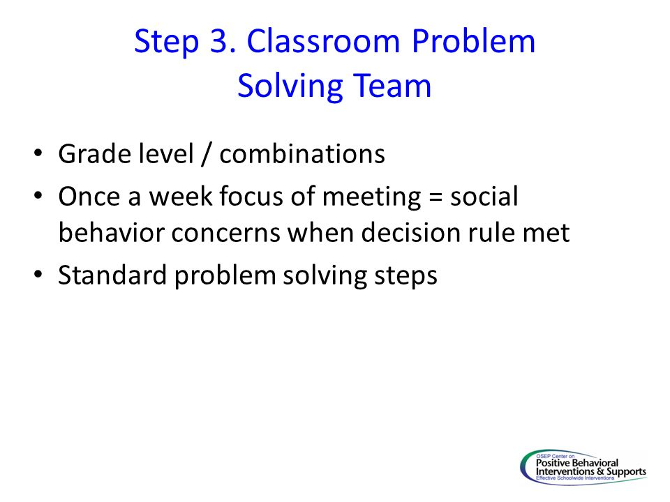 Step 3. Classroom Problem Solving Team