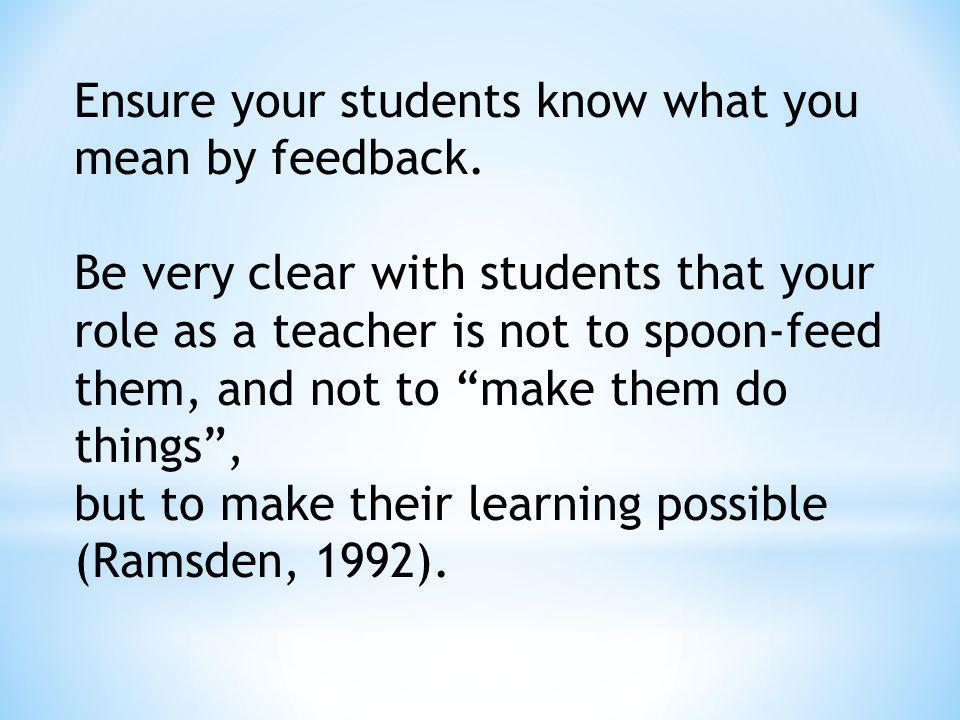 Ensure your students know what you mean by feedback.