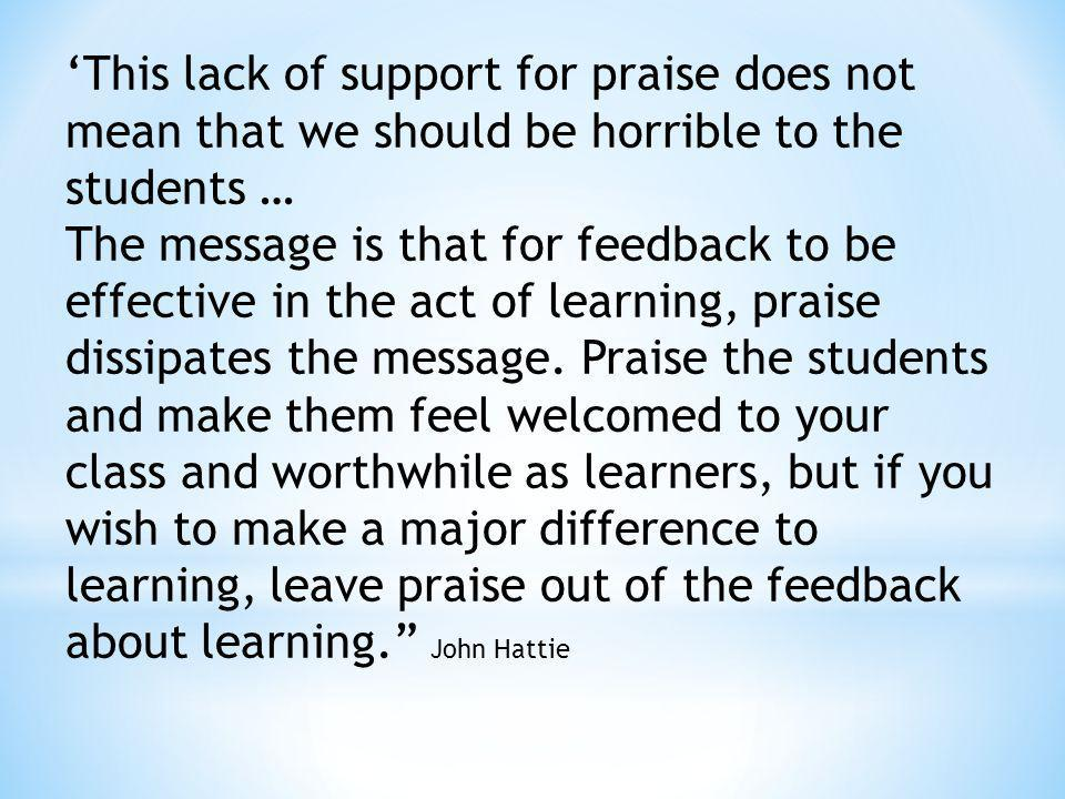 'This lack of support for praise does not mean that we should be horrible to the students …