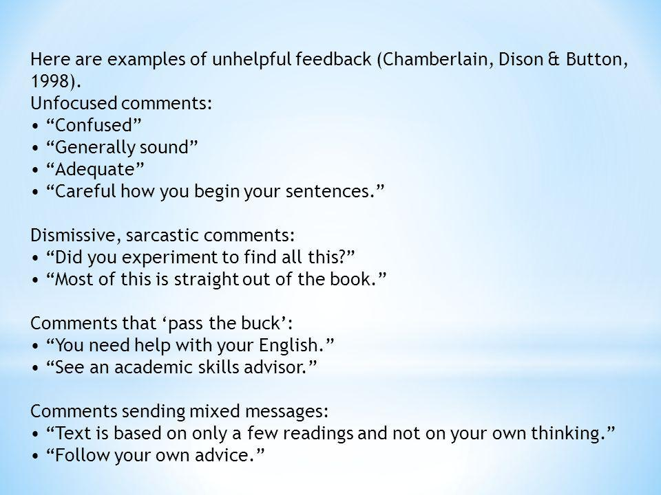 Here are examples of unhelpful feedback (Chamberlain, Dison & Button, 1998).