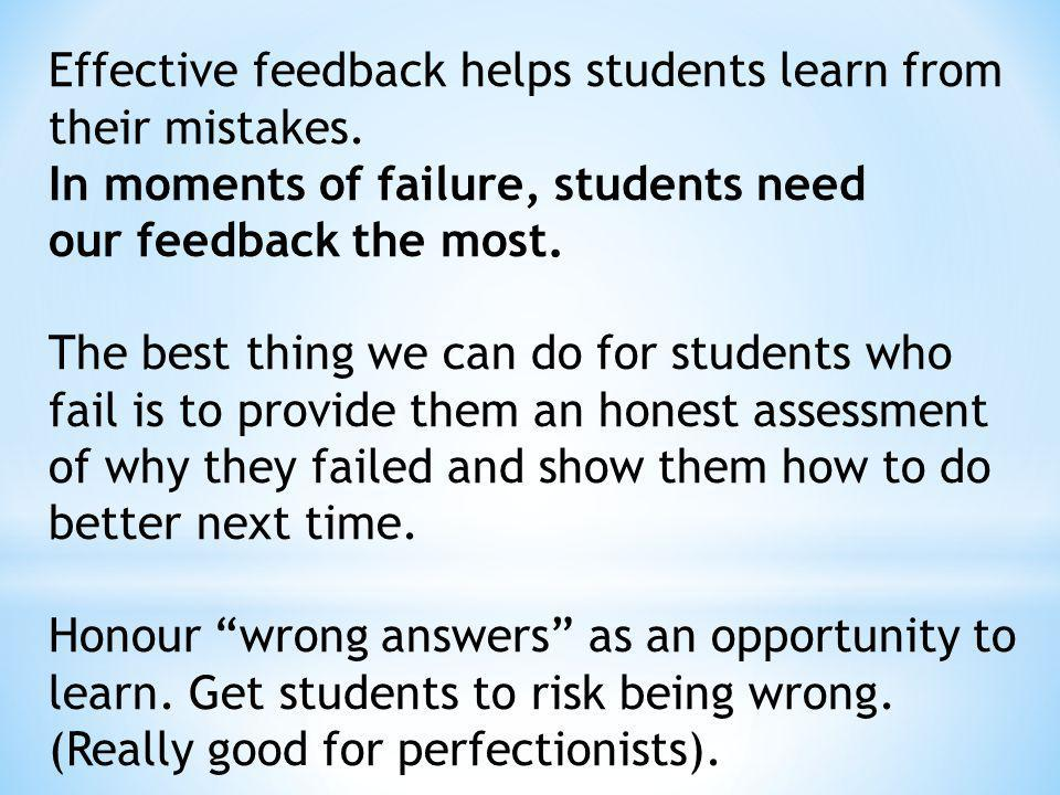 Effective feedback helps students learn from their mistakes.