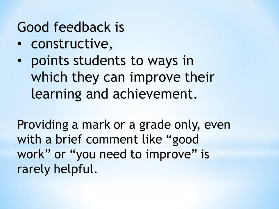 Good feedback is constructive,