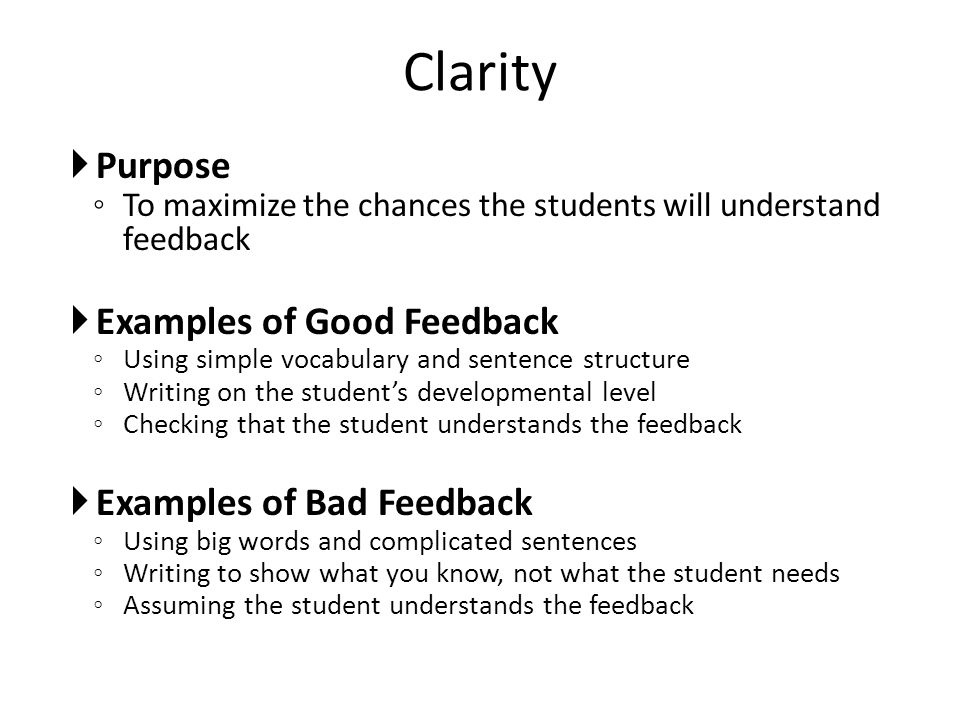Clarity Purpose Examples of Good Feedback Examples of Bad Feedback