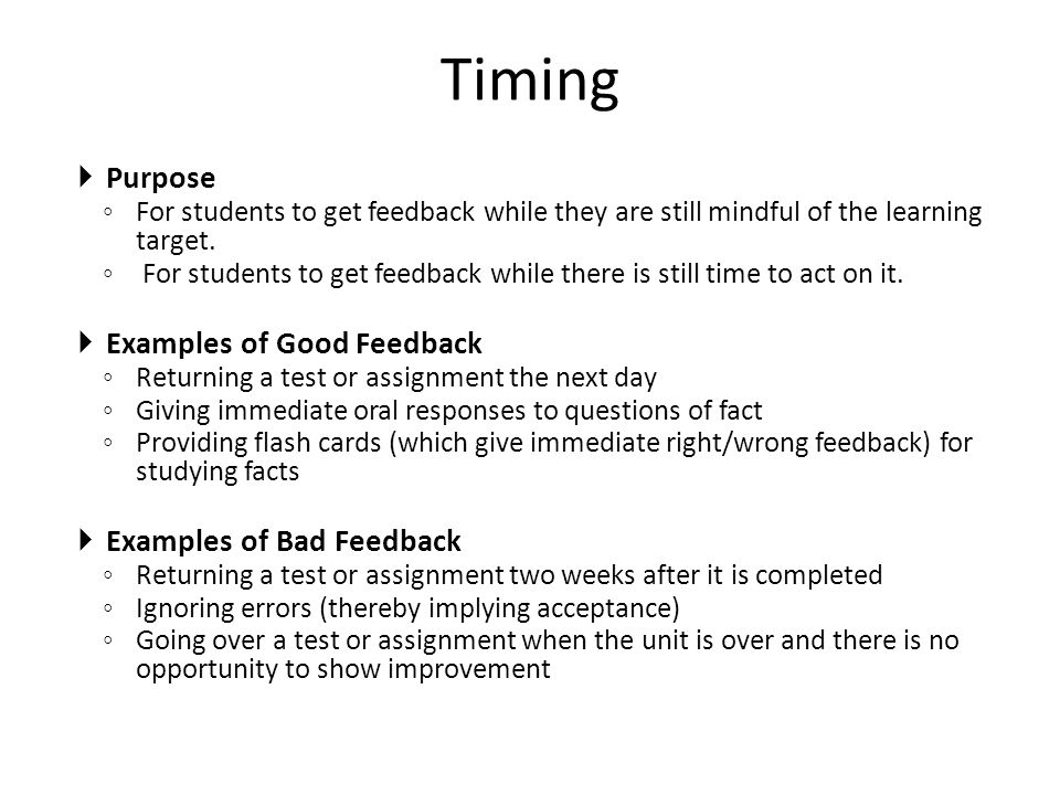 Timing Purpose Examples of Good Feedback Examples of Bad Feedback