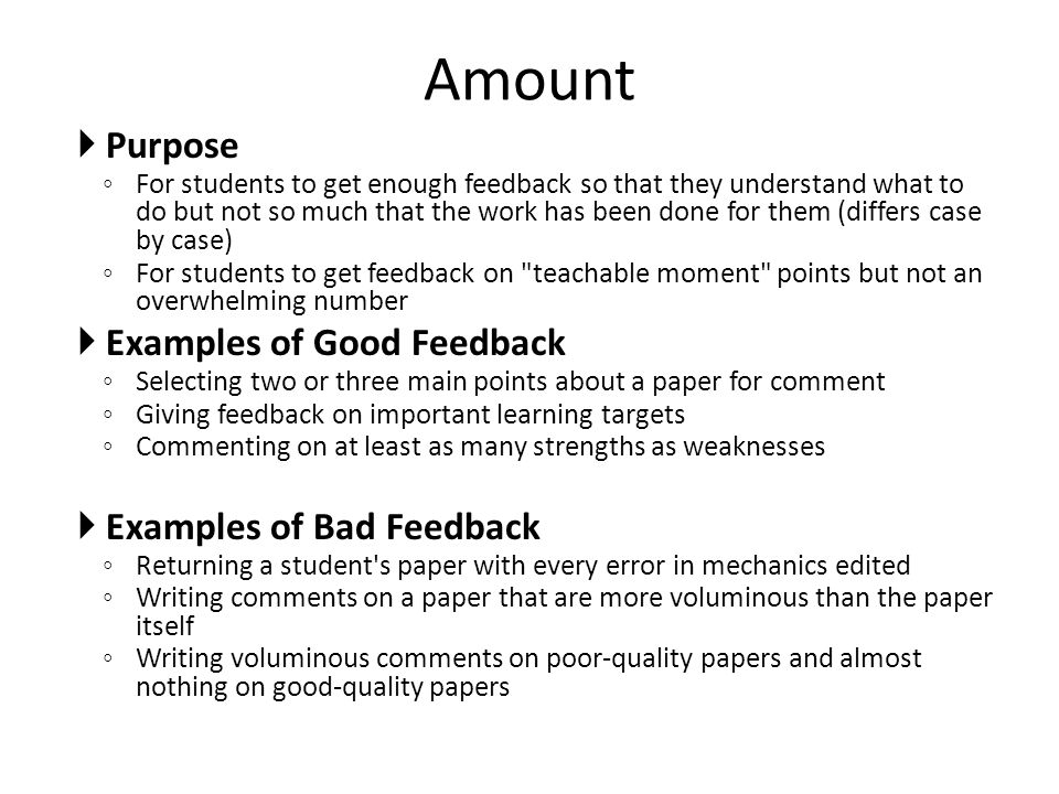 Amount Purpose Examples of Good Feedback Examples of Bad Feedback