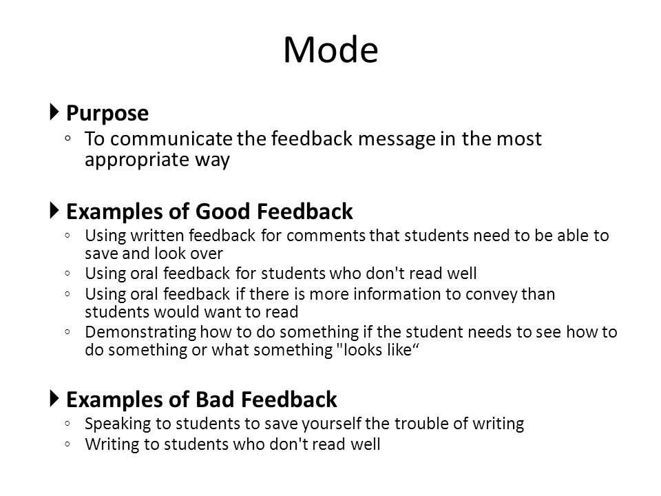 Mode Purpose Examples of Good Feedback Examples of Bad Feedback