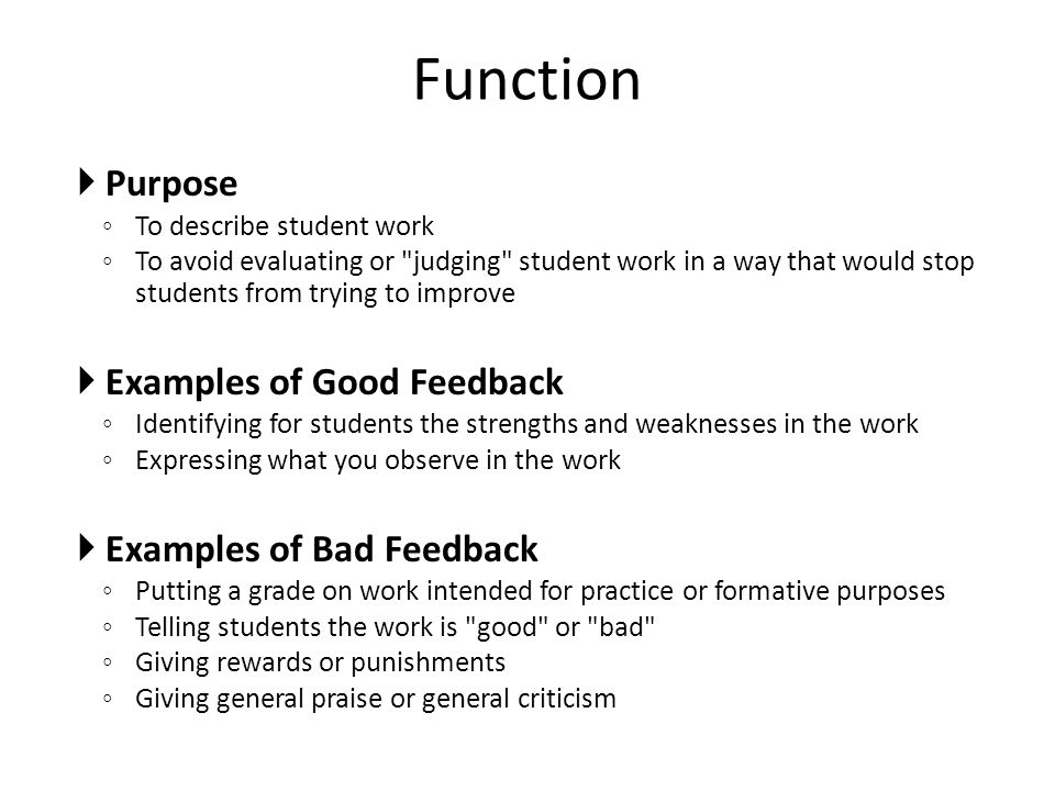 Function Purpose Examples of Good Feedback Examples of Bad Feedback