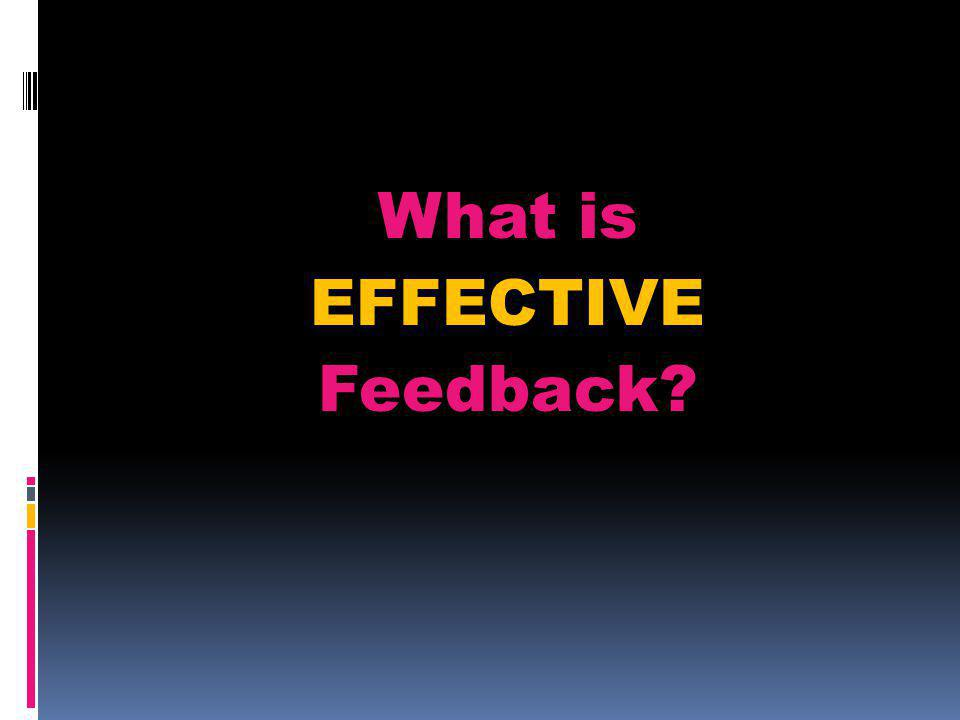 What is EFFECTIVE Feedback