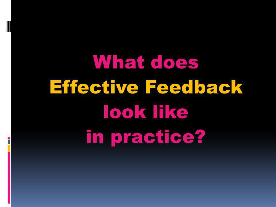 What does Effective Feedback look like in practice