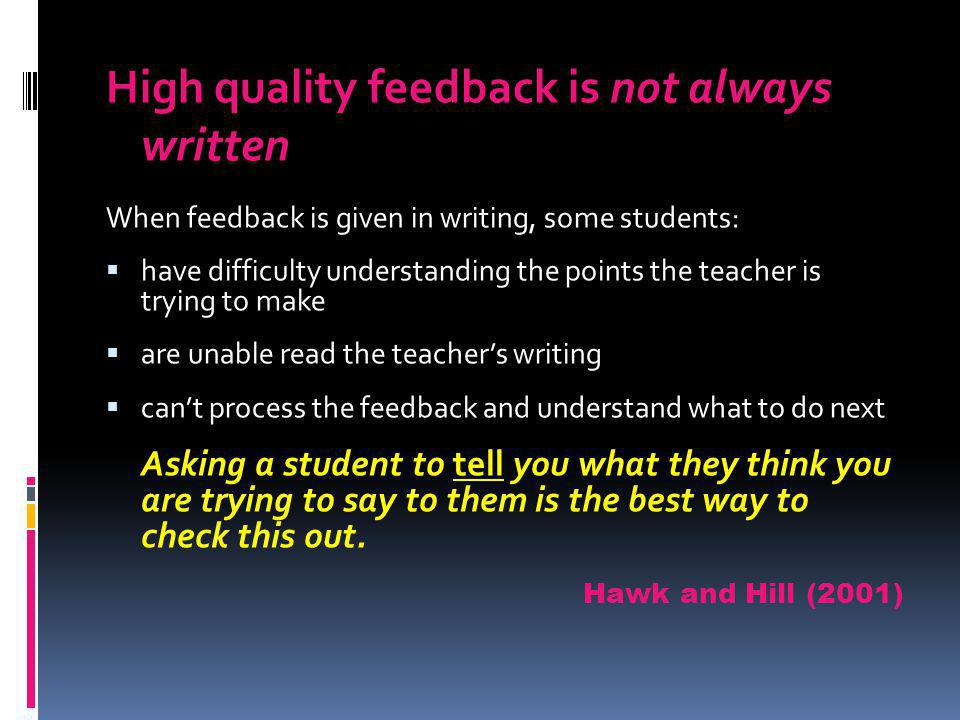 High quality feedback is not always written