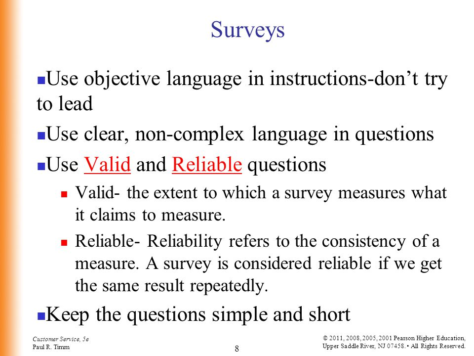 Surveys Use objective language in instructions-don't try to lead