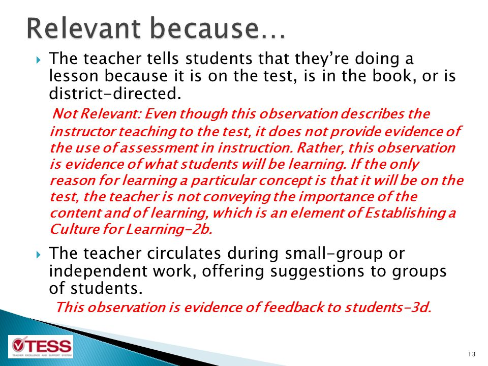 Relevant because… The teacher tells students that they're doing a lesson because it is on the test, is in the book, or is district-directed.