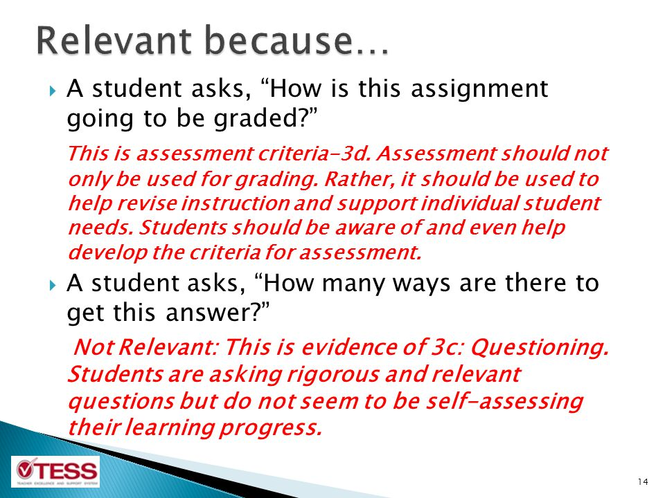 Relevant because… A student asks, How is this assignment going to be graded