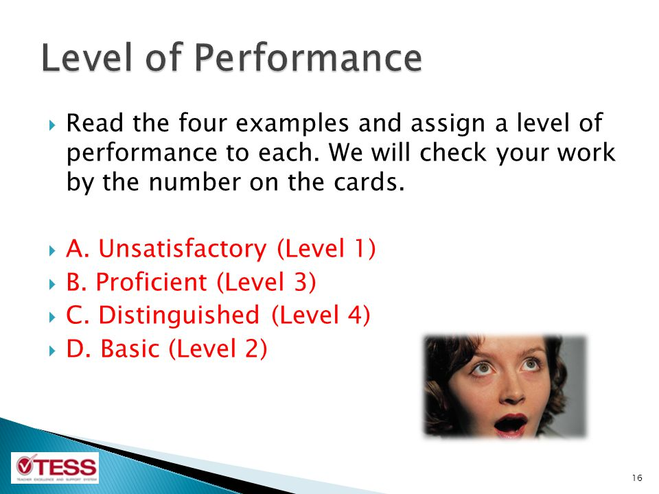 Level of Performance Read the four examples and assign a level of performance to each. We will check your work by the number on the cards.