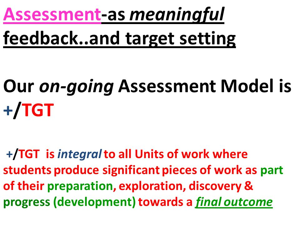 Assessment-as meaningful feedback..and target setting