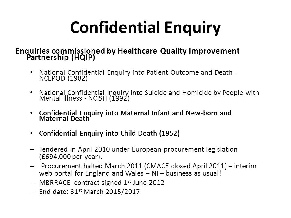 Confidential Enquiry Enquiries commissioned by Healthcare Quality Improvement Partnership (HQIP)