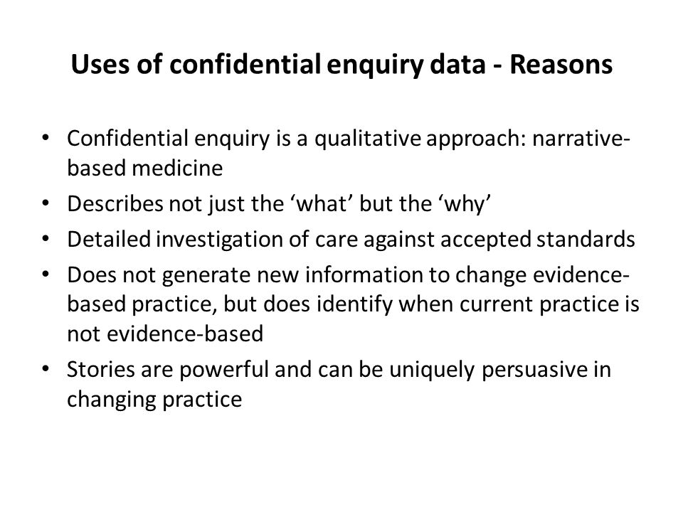 Uses of confidential enquiry data - Reasons