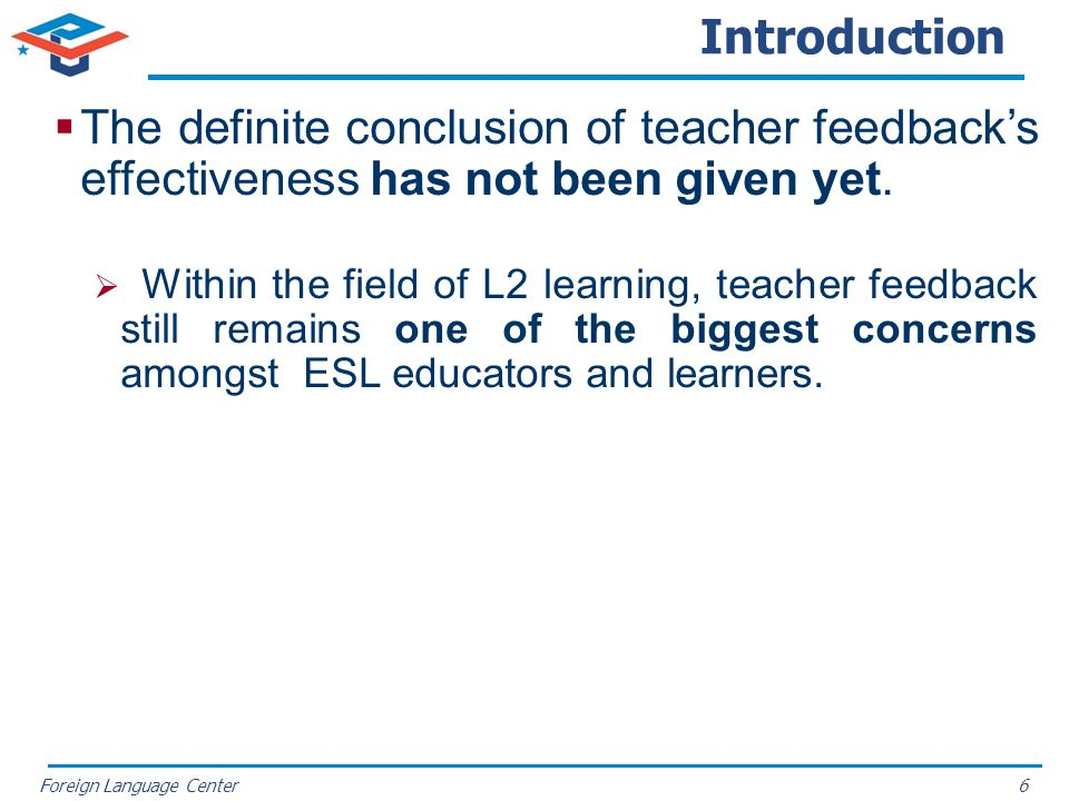 Introduction The definite conclusion of teacher feedback's effectiveness has not been given yet.