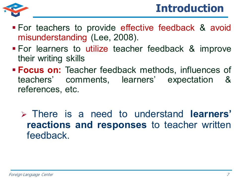 Introduction For teachers to provide effective feedback & avoid misunderstanding (Lee, 2008).