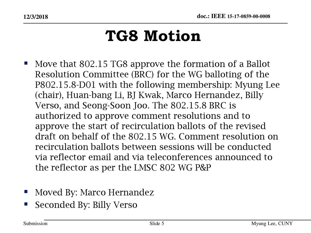 July 2014 doc.: IEEE /3/2018. TG8 Motion.