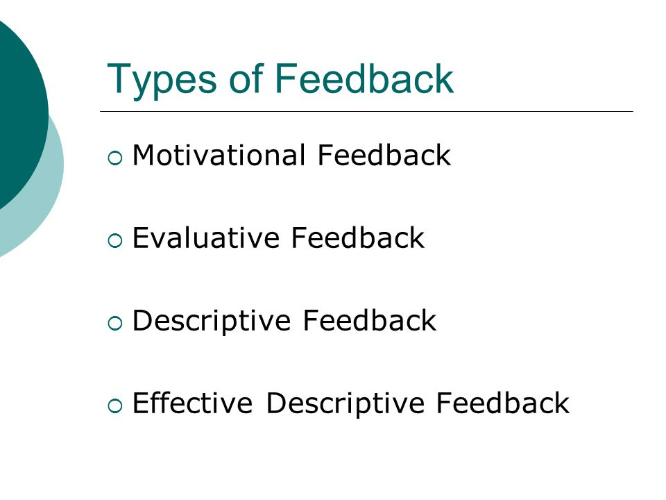 Types of Feedback Motivational Feedback Evaluative Feedback