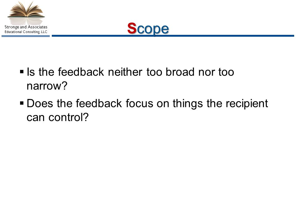 Scope Is the feedback neither too broad nor too narrow