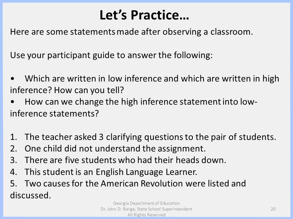 Let's Practice… Here are some statements made after observing a classroom. Use your participant guide to answer the following: