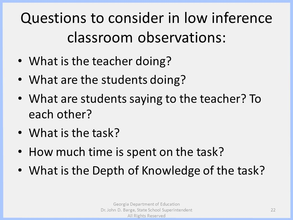 Questions to consider in low inference classroom observations: