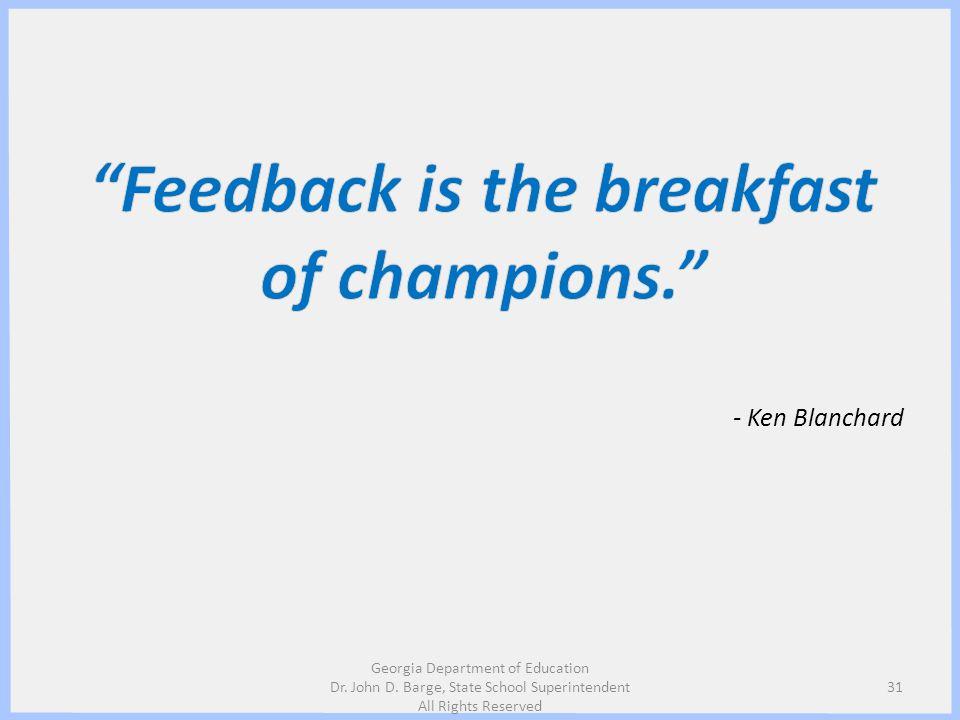 Feedback is the breakfast of champions.