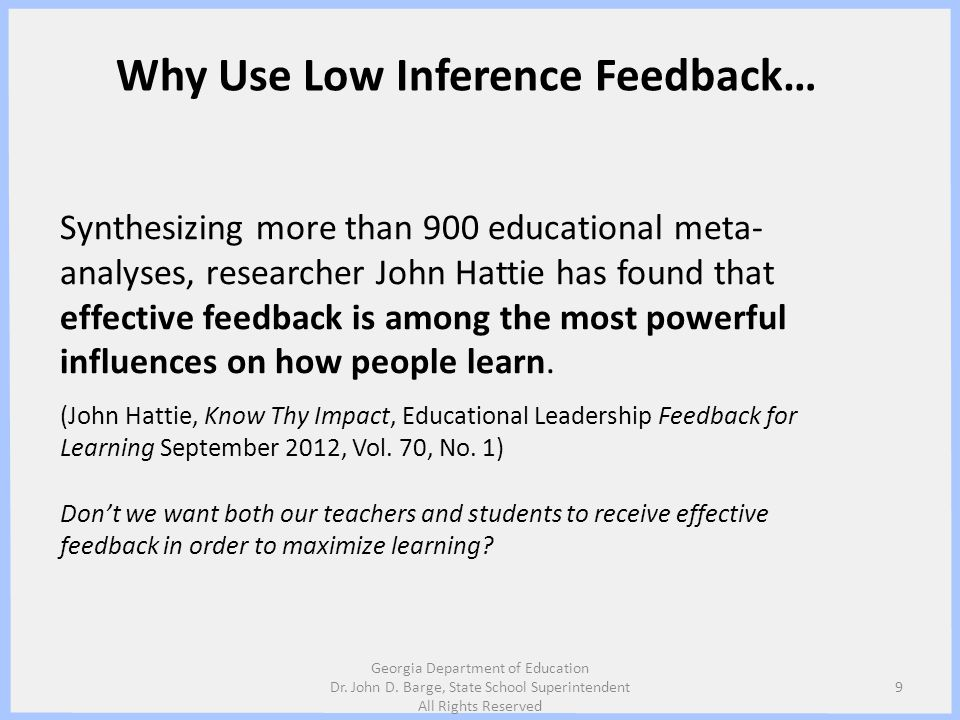 Why Use Low Inference Feedback…