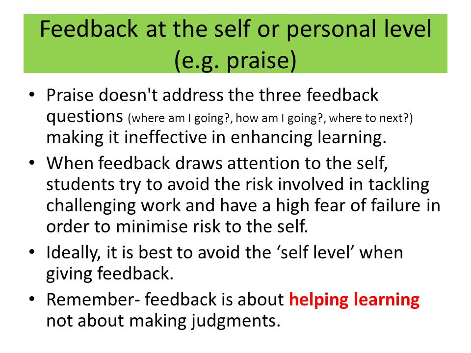Feedback at the self or personal level (e.g. praise)