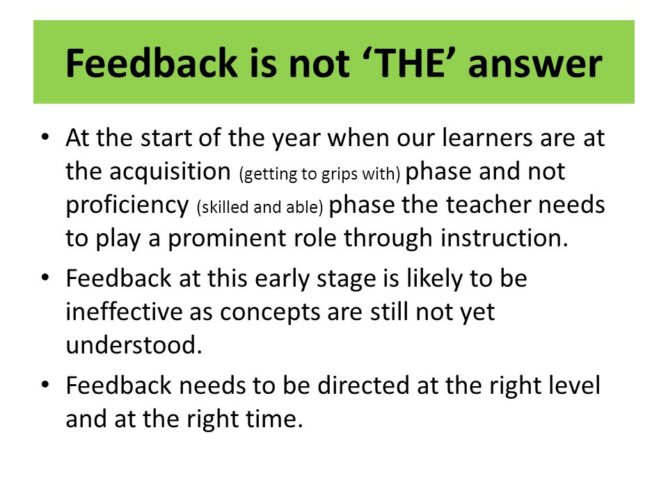 Feedback is not 'THE' answer