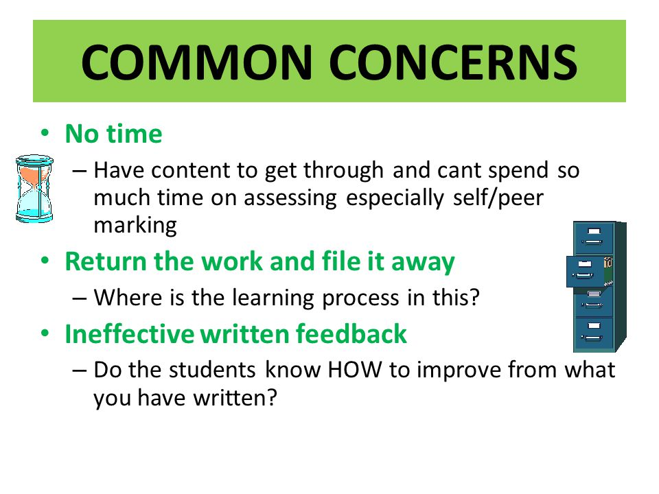 COMMON CONCERNS No time Return the work and file it away