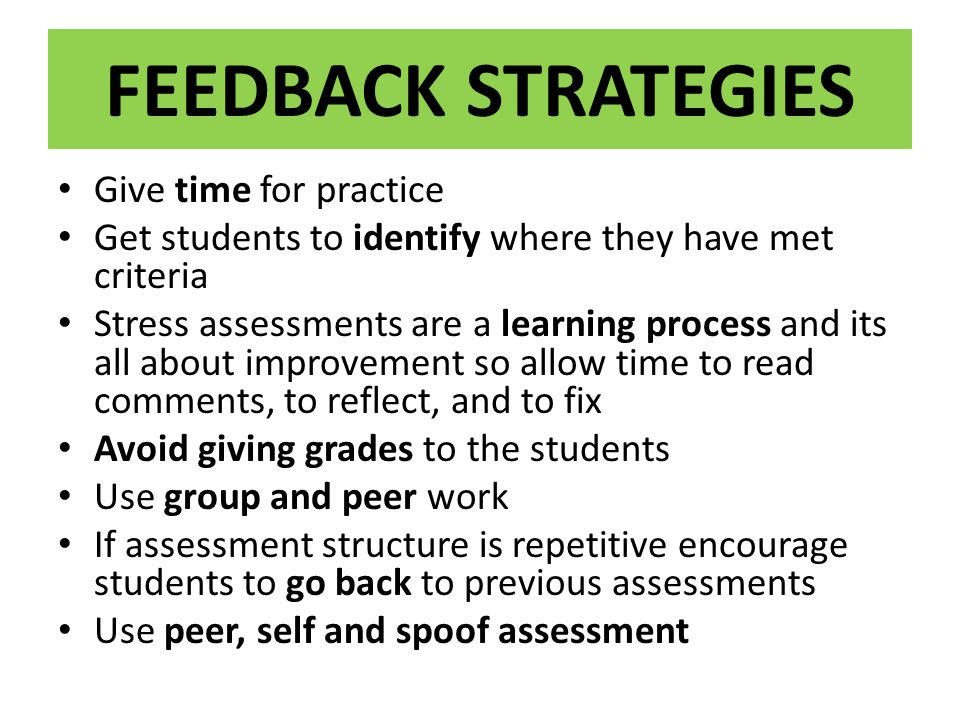 FEEDBACK STRATEGIES Give time for practice
