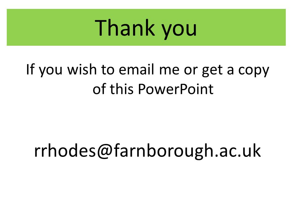 If you wish to email me or get a copy of this PowerPoint