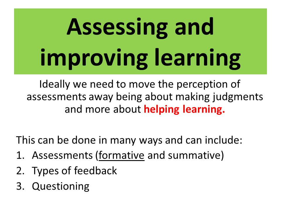 Assessing and improving learning
