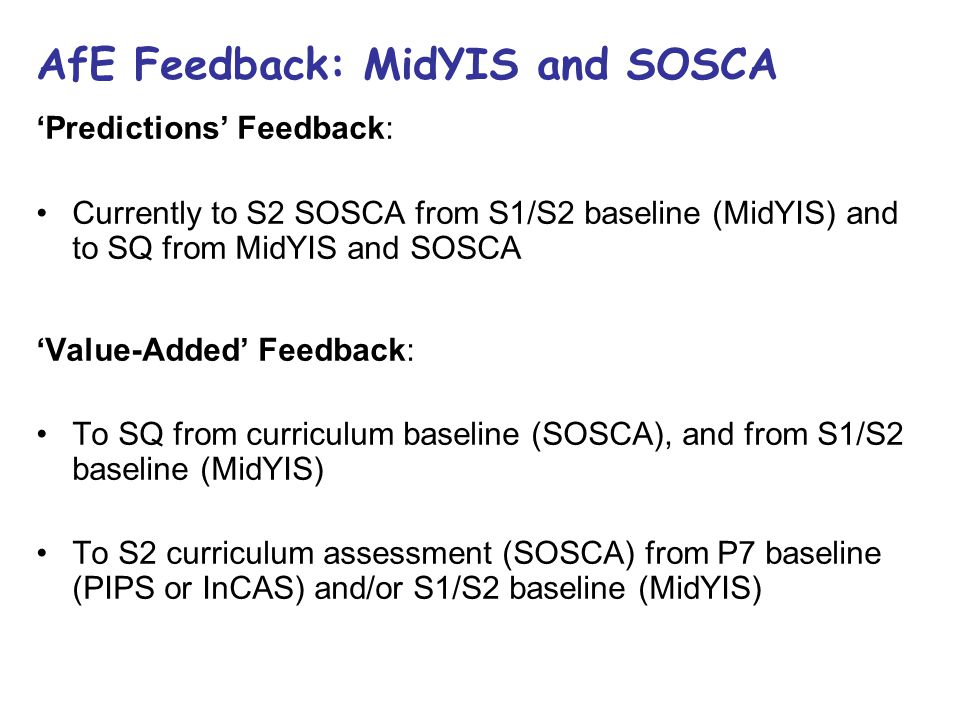 AfE Feedback: MidYIS and SOSCA