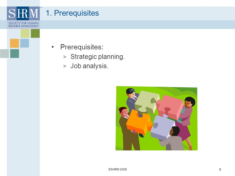 1. Prerequisites Prerequisites: Strategic planning. Job analysis.