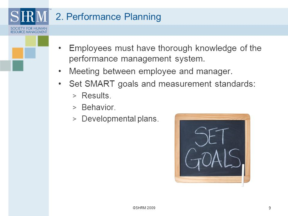 2. Performance Planning Employees must have thorough knowledge of the performance management system.